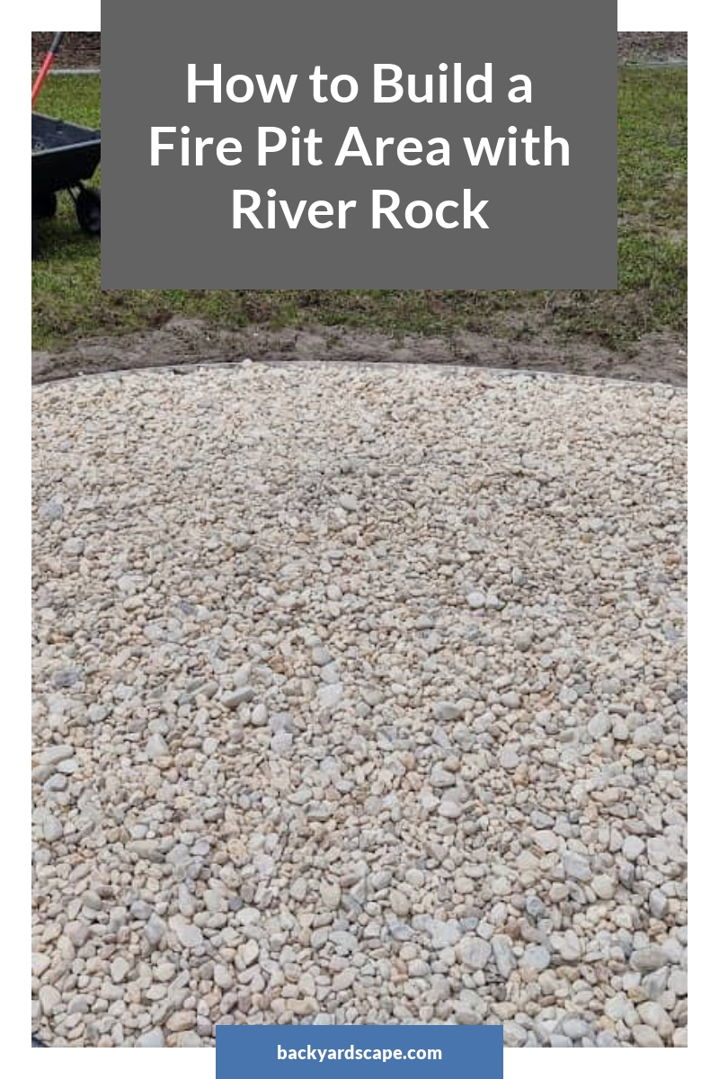 How to Build a Fire Pit Area with River Rock