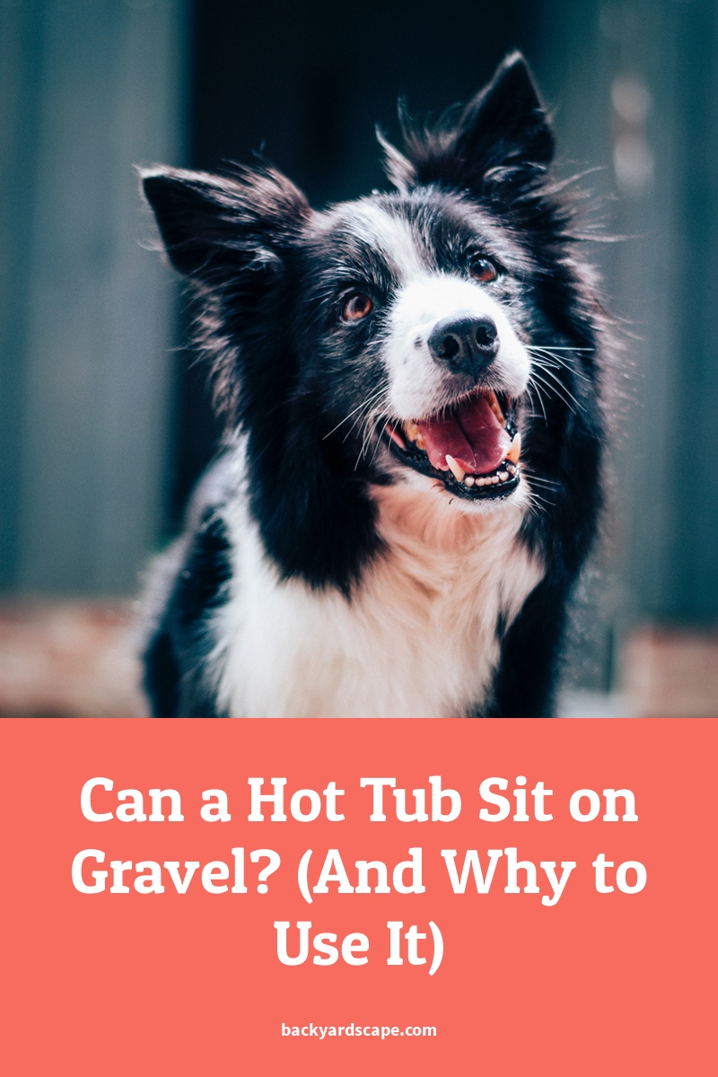 Can a Hot Tub Sit on Gravel? (And Why to Use It)