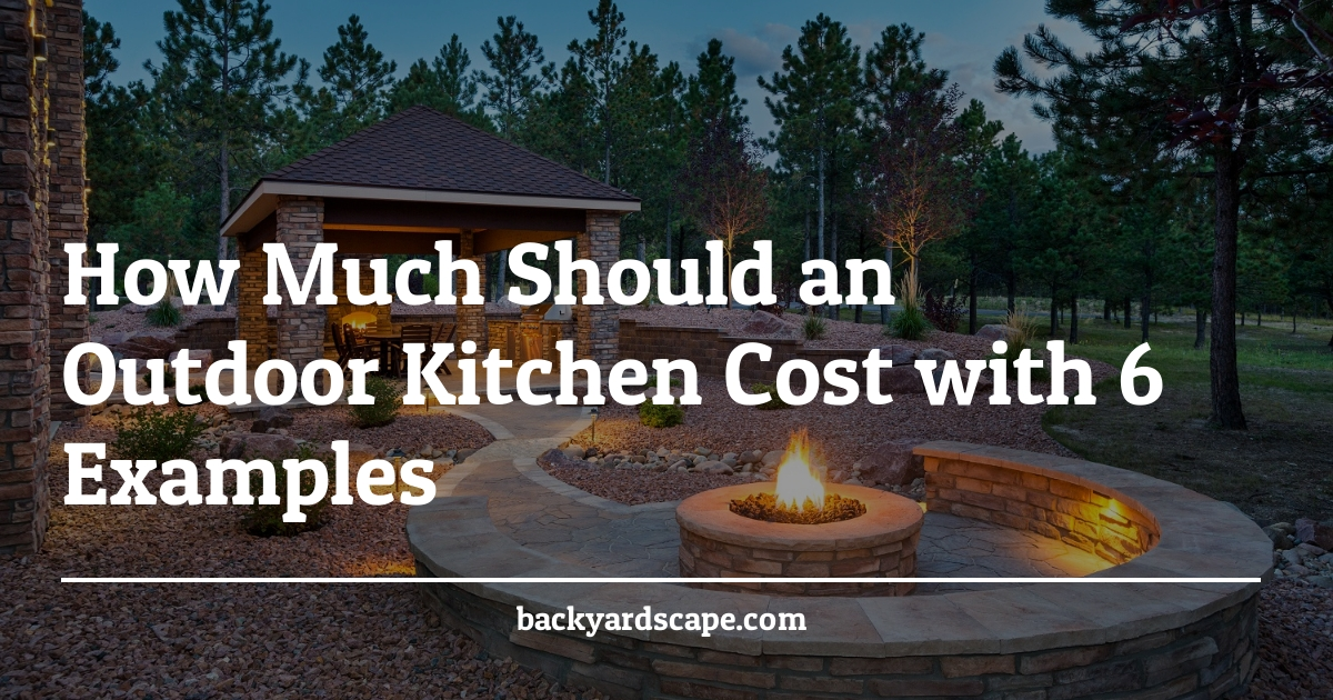 How Much Should An Outdoor Kitchen Cost With 6 Examples Backyardscape
