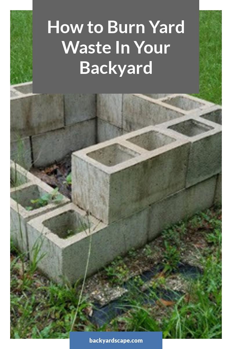 How to Burn Yard Waste In Your Backyard