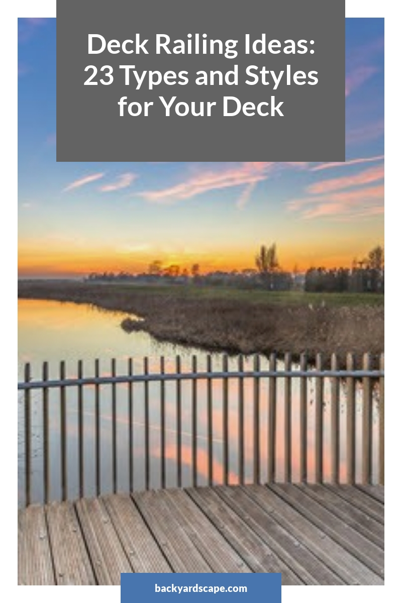 Deck Railing Ideas: 23 Types and Styles for Your Deck