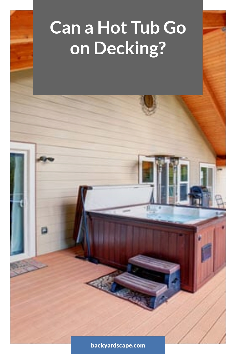Can a Hot Tub Go on Decking?