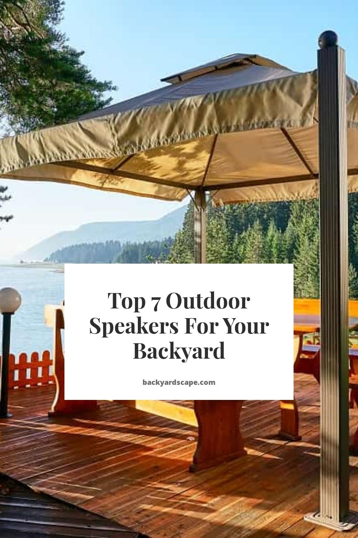 Top 7 Outdoor Speakers For Your Backyard