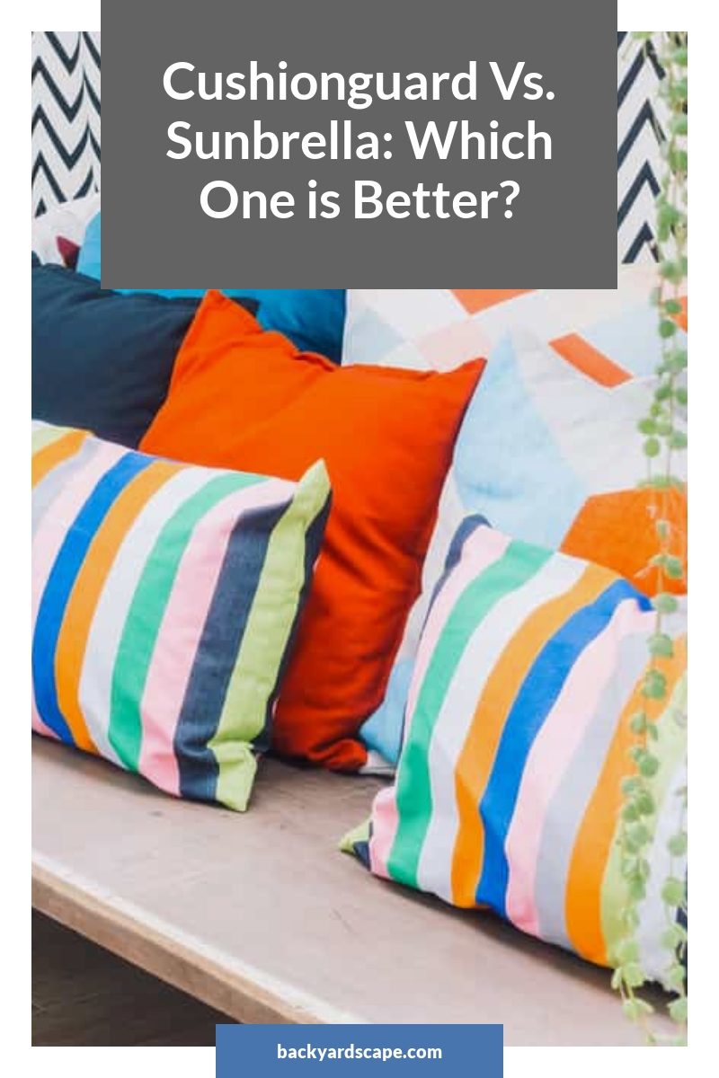 Cushionguard Vs. Sunbrella: Which One is Better?