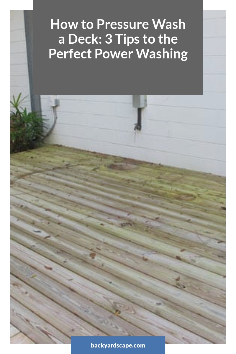 How to Pressure Wash a Deck: 3 Tips to the Perfect Power Washing