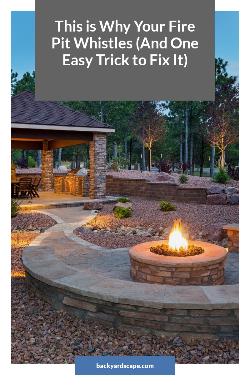 This is Why Your Fire Pit Whistles (And One Easy Trick to Fix It)