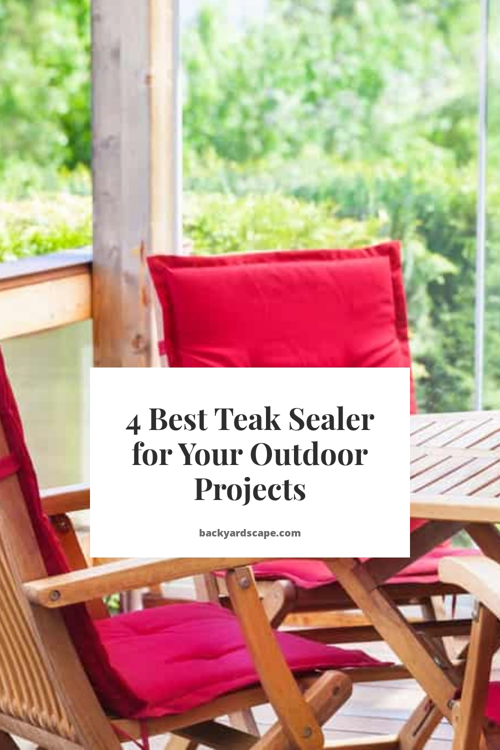 4 Best Teak Sealer for Your Outdoor Projects