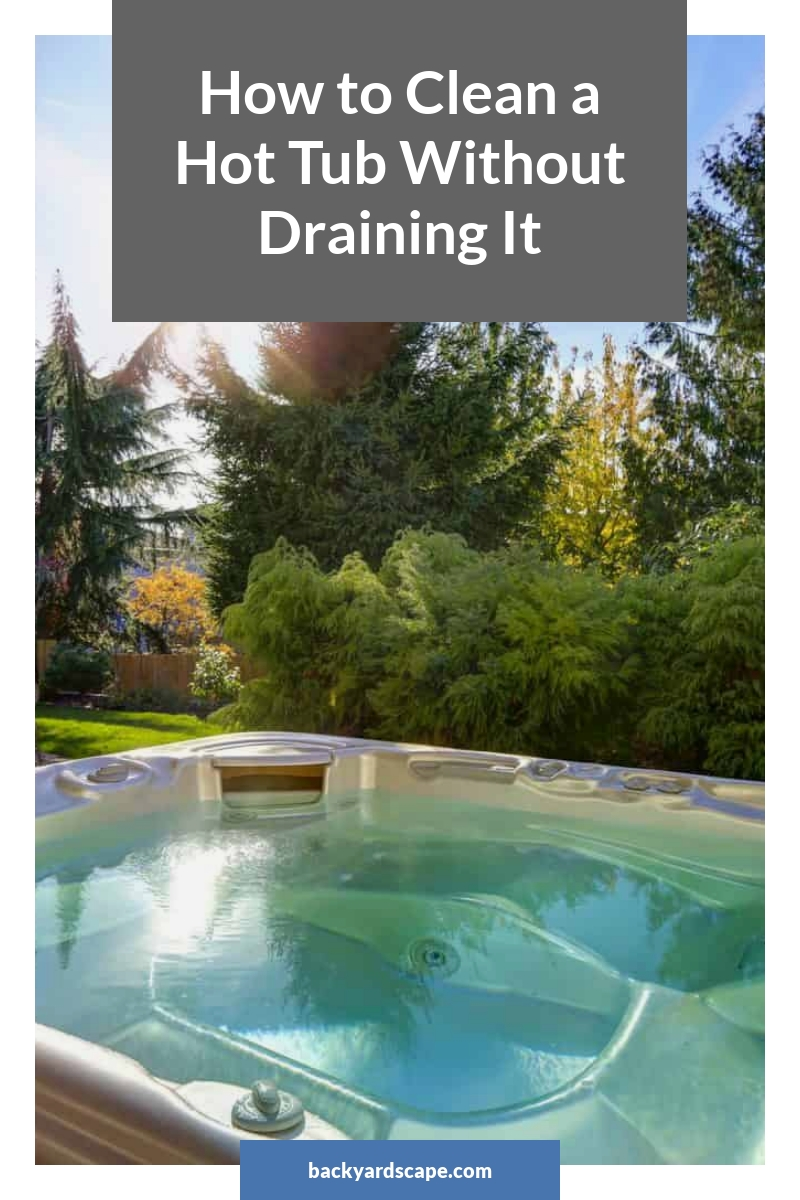 How to Clean a Hot Tub Without Draining It