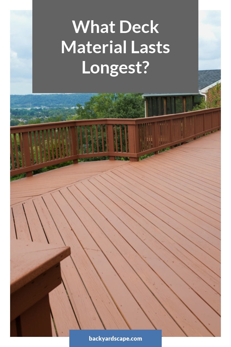What Deck Material Lasts Longest?
