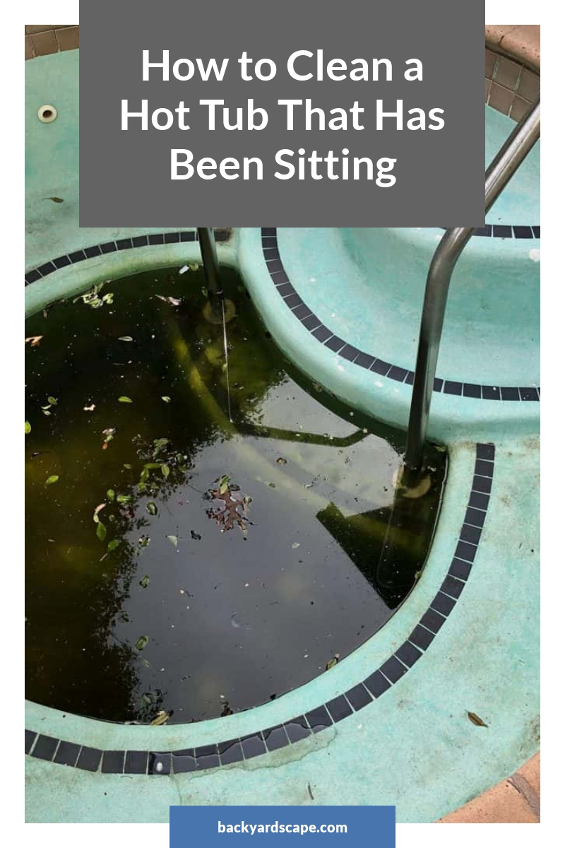 How to Clean a Hot Tub That Has Been Sitting